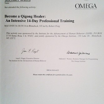 "Certificate confirming 14-day ""total immersion"" Qigong training with the renowned Master Robert Peng at the Omega Institute in Rhinebeck, New York, USA"